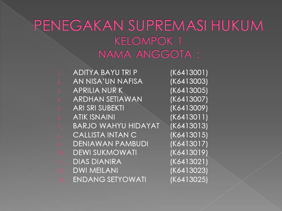 1. ADITYA BAYU TRI P(K6413001) 2. AN NISA'UN NAFISA(K6413003) 3.