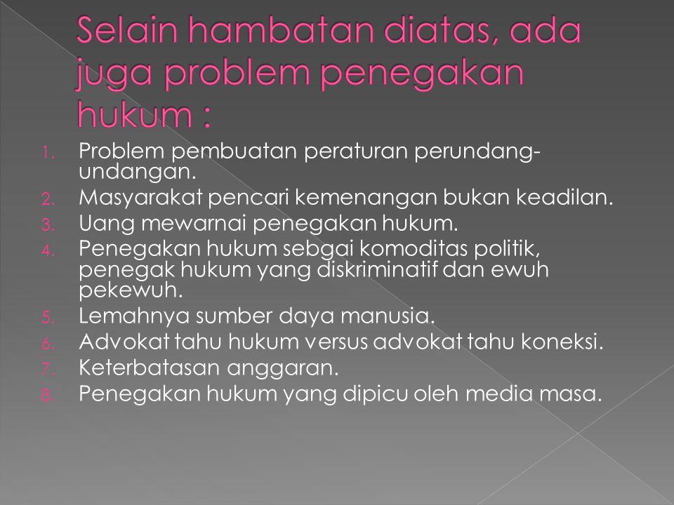1. Problem pembuatan peraturan perundang- undangan.