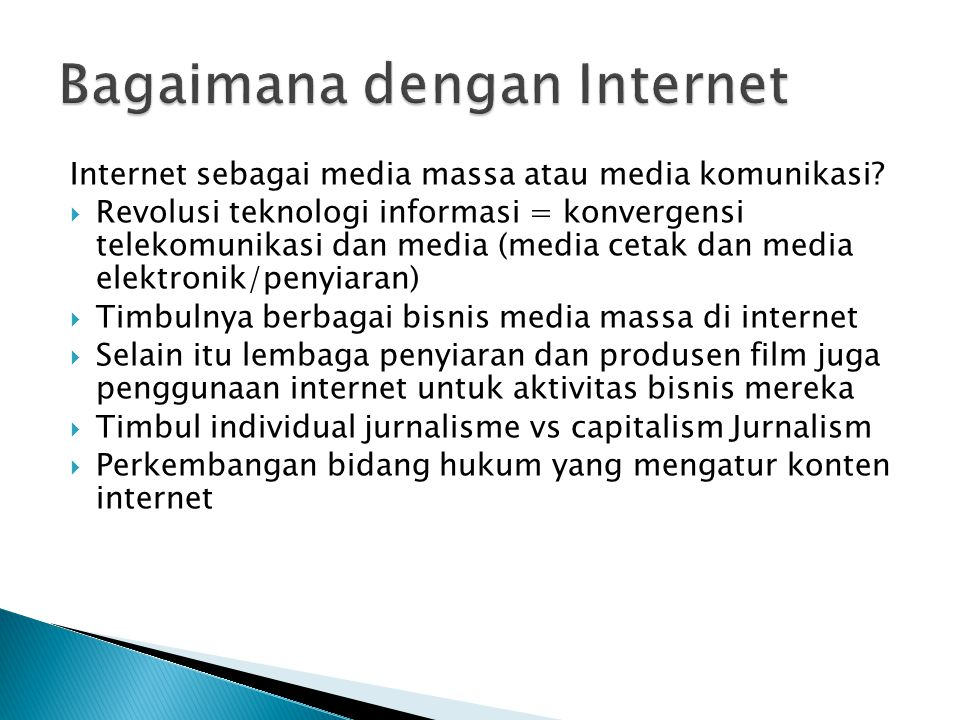 Internet sebagai media massa atau media komunikasi.