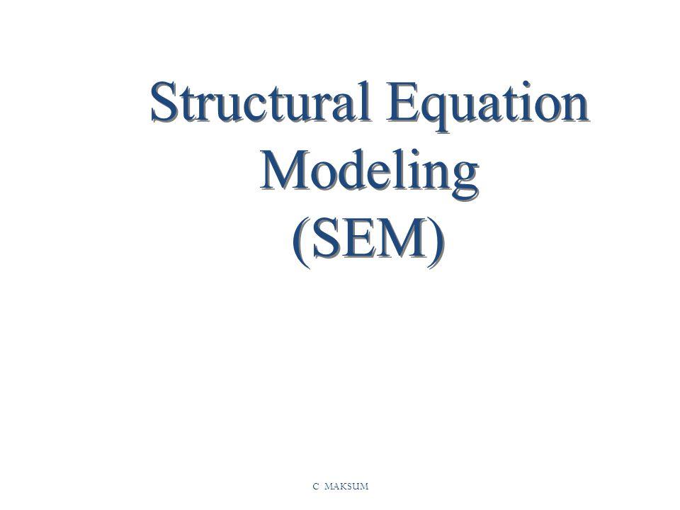 C MAKSUM Structural Equation Modeling (SEM)