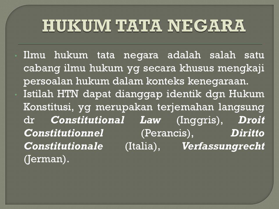 Istilah Hukum Tata Negara, berasal dari perkataan hukum , tata , negara yg di dalamnya dibahas mengenai urusan penataan negara.