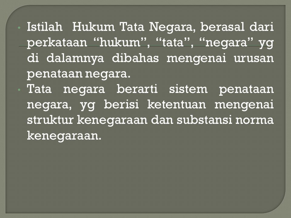 Dalam ilmu hukum tata negara juga berlaku teori fiktie hukum (legal fiction theory) yg menyatakan suatu negara dianggap telah memiliki konstitusi sejak negara itu terbentuk.