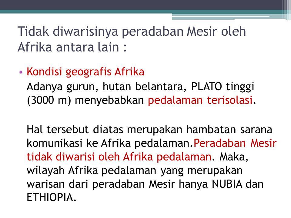 Di Afrika, pengaruh Mesir kuno : 1.Nubia 2. Ethiopia 3.