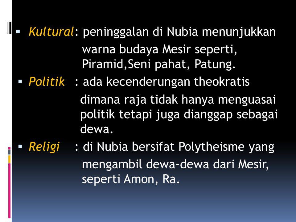  Nubia (SUDAN sekarang) secara langsung mendapat pengaruh Mesir yang lebih kuat.