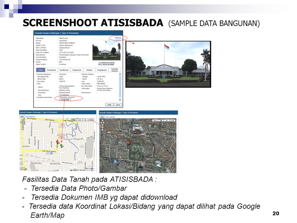 21 SCREENSHOOT ATISISBADA (SAMPLE DATA BANGUNAN) Fasilitas Data Tanah pada ATISISBADA : - Tersedia Data Photo/Gambar - Tersedia Dokumen Kepemilikan BPKB/STNK yg dapat didownload