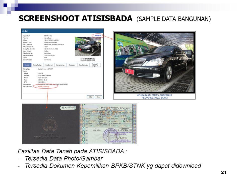 21 SCREENSHOOT ATISISBADA (SAMPLE DATA BANGUNAN) Fasilitas Data Tanah pada ATISISBADA : - Tersedia Data Photo/Gambar - Tersedia Dokumen Kepemilikan BP