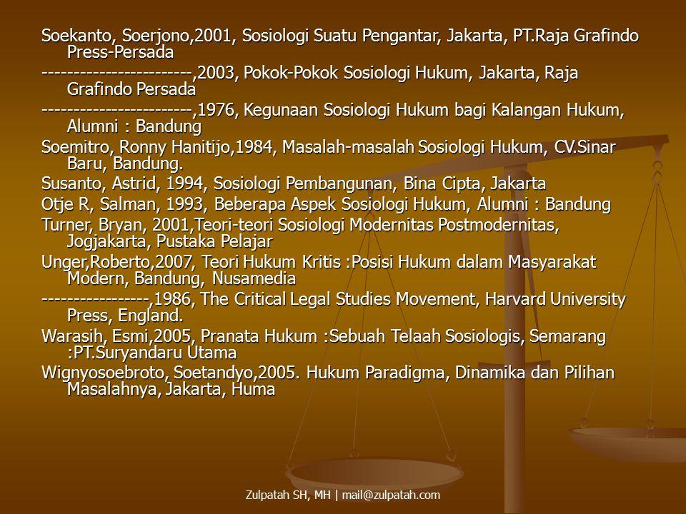 Soekanto, Soerjono,2001, Sosiologi Suatu Pengantar, Jakarta, PT.Raja Grafindo Press-Persada ------------------------,2003, Pokok-Pokok Sosiologi Hukum