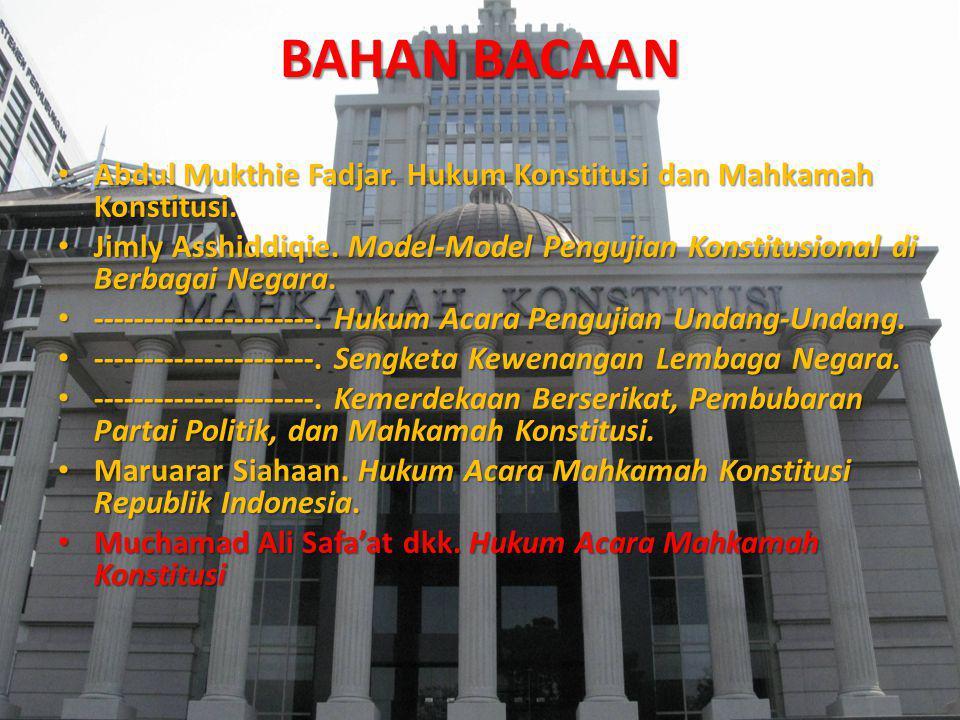 BAHAN HUKUM UUD 1945 UUD 1945 UU NO.24 TAHUN 2003 Tentang Mahkamah Konstitusi UU NO.