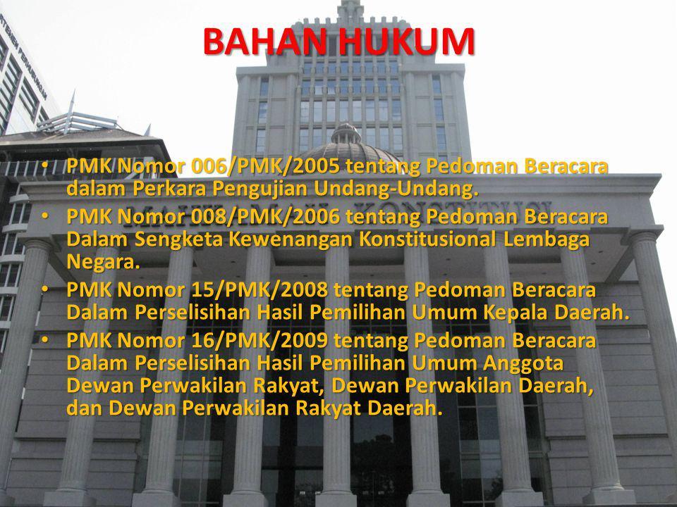 BAHAN HUKUM PMK Nomor 006/PMK/2005 tentang Pedoman Beracara dalam Perkara Pengujian Undang-Undang. PMK Nomor 006/PMK/2005 tentang Pedoman Beracara dal