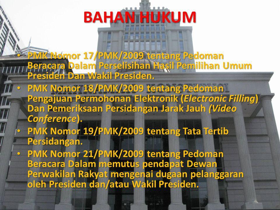 BAHAN HUKUM PMK Nomor 17/PMK/2009 tentang Pedoman Beracara Dalam Perselisihan Hasil Pemilihan Umum Presiden Dan Wakil Presiden. PMK Nomor 17/PMK/2009