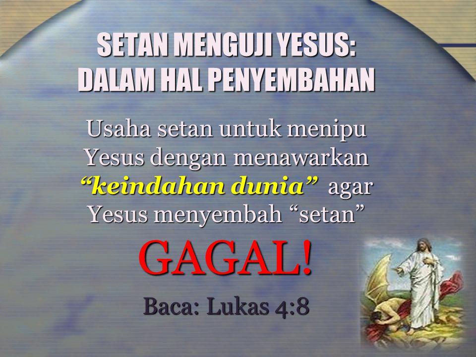 """SETAN MENGUJI YESUS: DALAM HAL PENYEMBAHAN Usaha setan untuk menipu Yesus dengan menawarkan """"keindahan dunia"""" agar Yesus menyembah """"setan"""" GAGAL! Baca"""