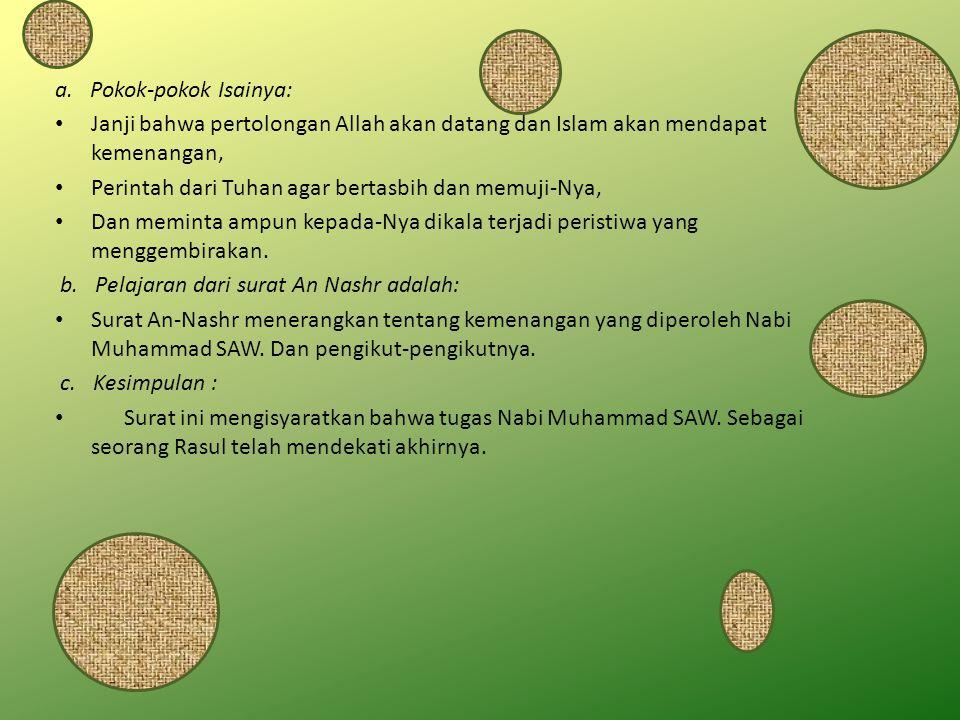 a. Pokok-pokok Isainya: Janji bahwa pertolongan Allah akan datang dan Islam akan mendapat kemenangan, Perintah dari Tuhan agar bertasbih dan memuji-Ny