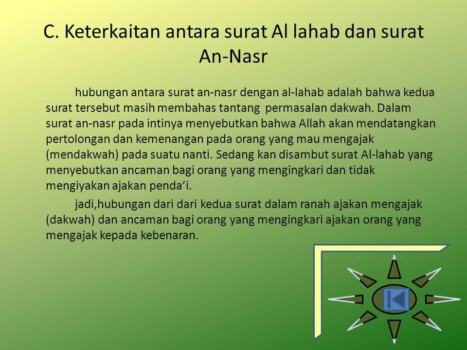 C. Keterkaitan antara surat Al lahab dan surat An-Nasr hubungan antara surat an-nasr dengan al-lahab adalah bahwa kedua surat tersebut masih membahas