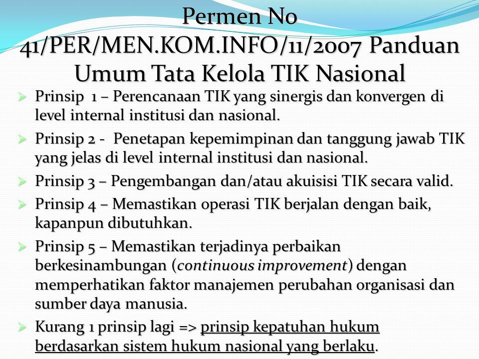 Permen No 41/PER/MEN.KOM.INFO/11/2007 Panduan Umum Tata Kelola TIK Nasional  Prinsip 1 – Perencanaan TIK yang sinergis dan konvergen di level interna