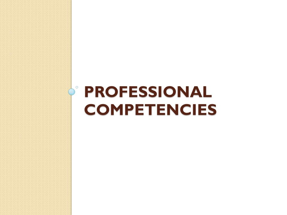PROFESSIONAL COMPETENCIES