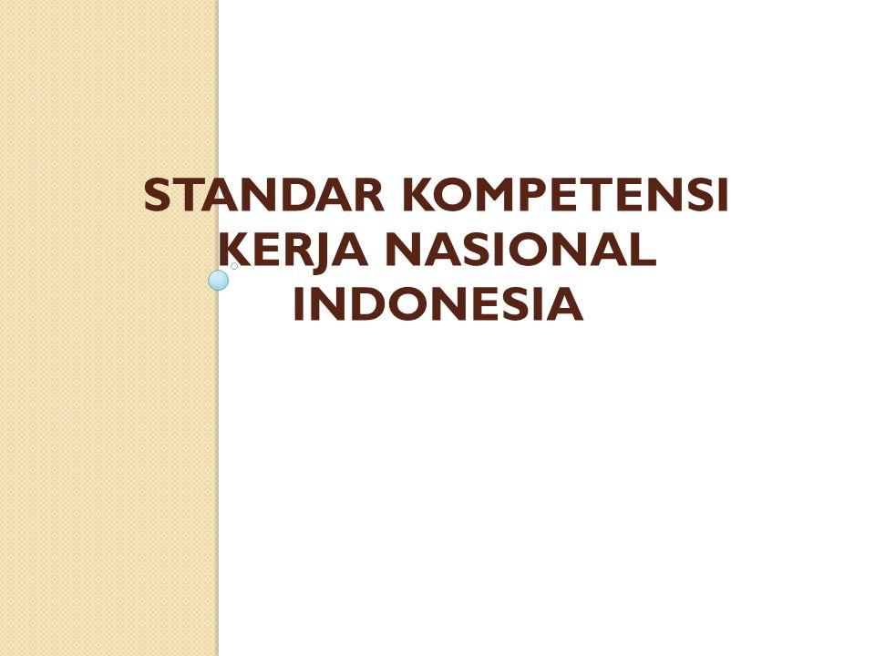 STANDAR KOMPETENSI KERJA NASIONAL INDONESIA