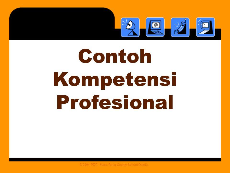 Contoh Kompetensi Profesional © 2004 PDC, Santa Rosa County School District