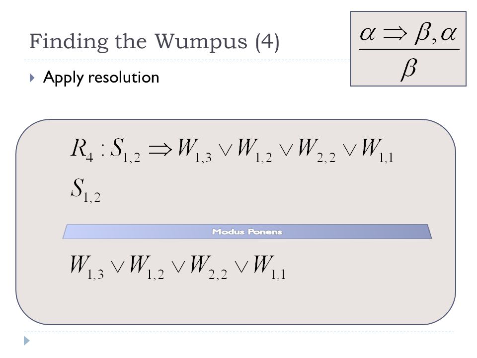 Finding the Wumpus (4)  Apply resolution