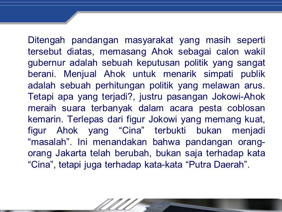 Why Mengapa orang memandang Ahok berpikir 2 kali untuk memilihnya menjadi wakil gubernur Mengapa orang mengatakan Ahok, China Lho Apa yang membuat orang pribumi Penduduk Asli Indonesia berpikir negatif dari pada positif WNI keturun China