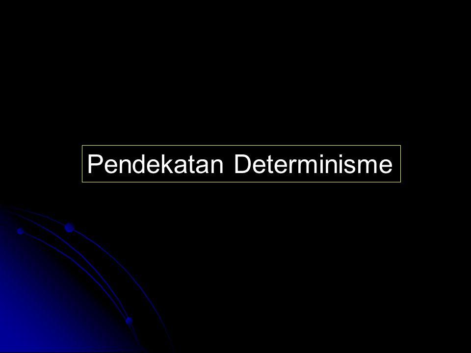 Pendekatan Determinisme