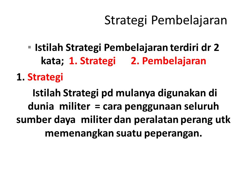 Pemilihan Strategi Pembelajaran 1.Penetapan Tujuan 2.