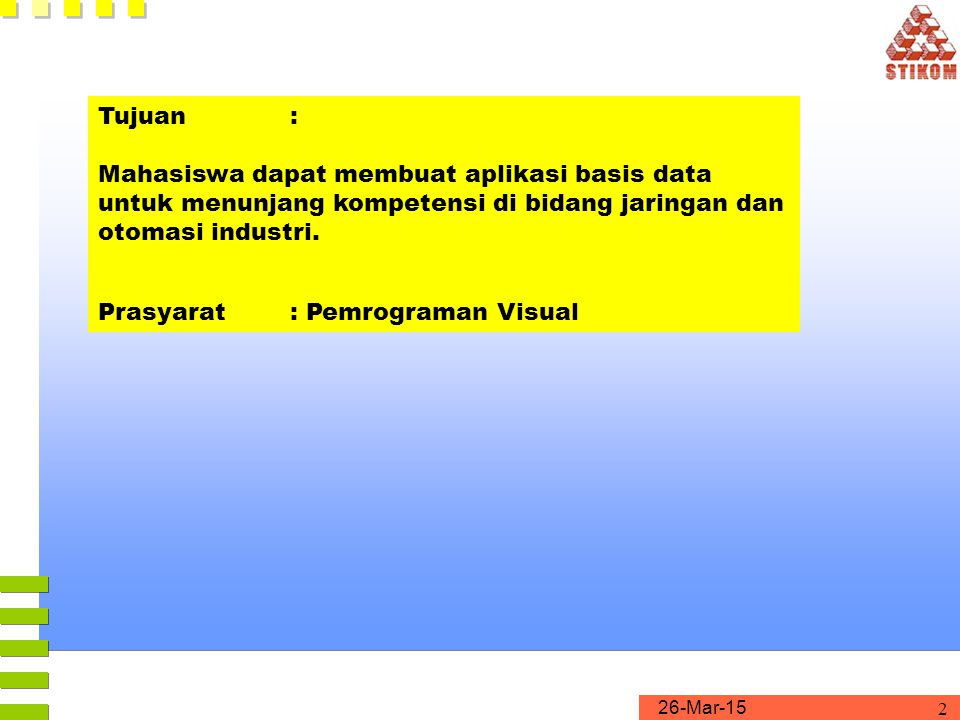 26-Mar-15 Basis Data Materi: 1.Introduction 2.Entity-Relationship Model 3.Relational Model 4.SQL 5.Relational Database Design 3