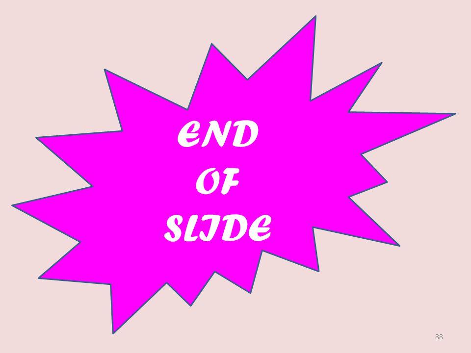 88 END OF SLIDE