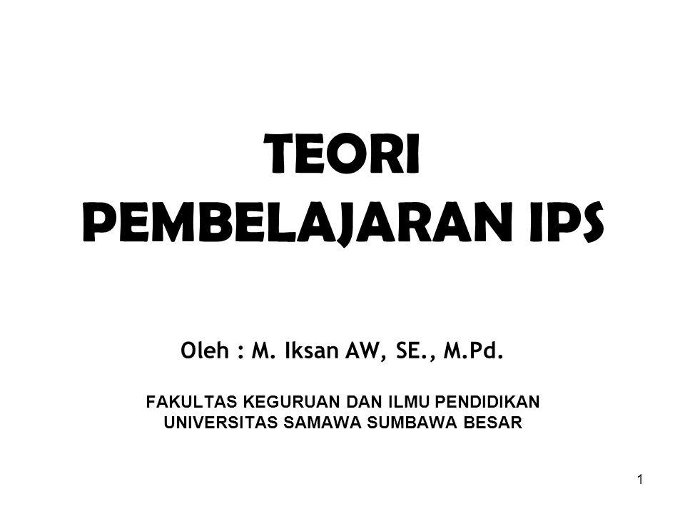 2 1.Menjelaskan perbedaan dan persamaan antar teori belajar IPS 2.Memberikan contoh konkrit penerapan setiap teori belajar dalam konteks pembelajaran IPS