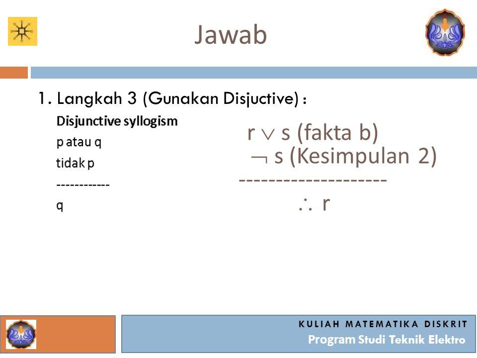 Jawab KULIAH MATEMATIKA DISKRIT Program Studi Teknik Elektro 1.