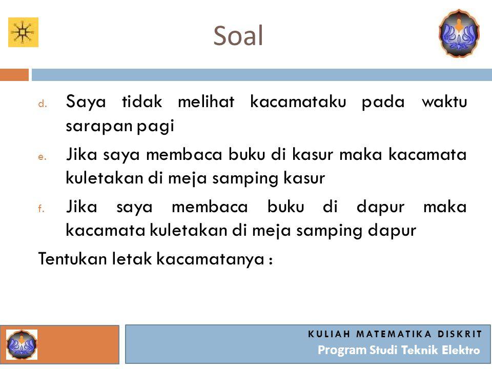 Soal KULIAH MATEMATIKA DISKRIT Program Studi Teknik Elektro d.