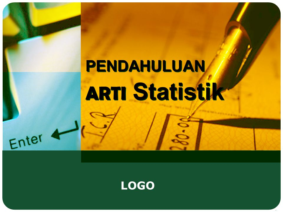 PENDAHULUAN ARTI Statistik LOGO