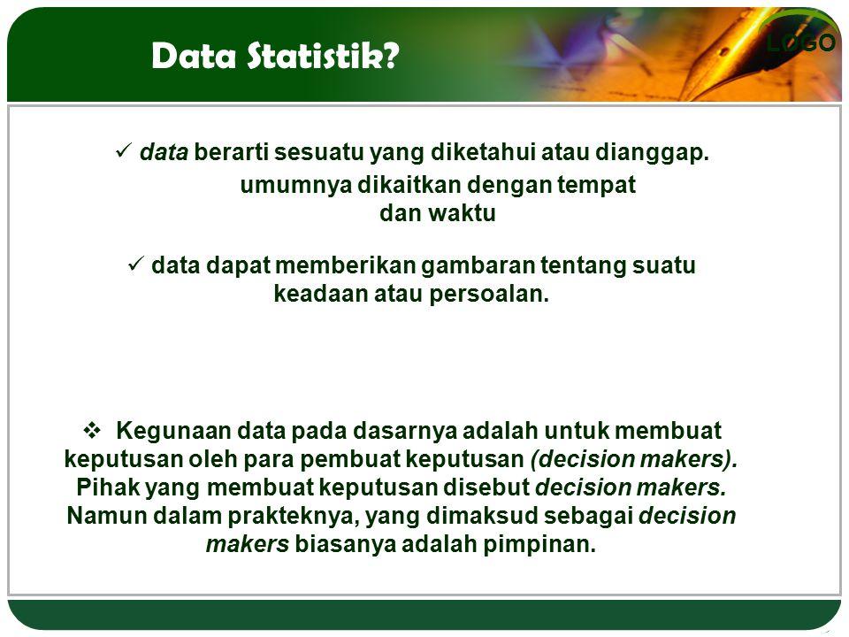 LOGO data berarti sesuatu yang diketahui atau dianggap. data dapat memberikan gambaran tentang suatu keadaan atau persoalan. umumnya dikaitkan dengan