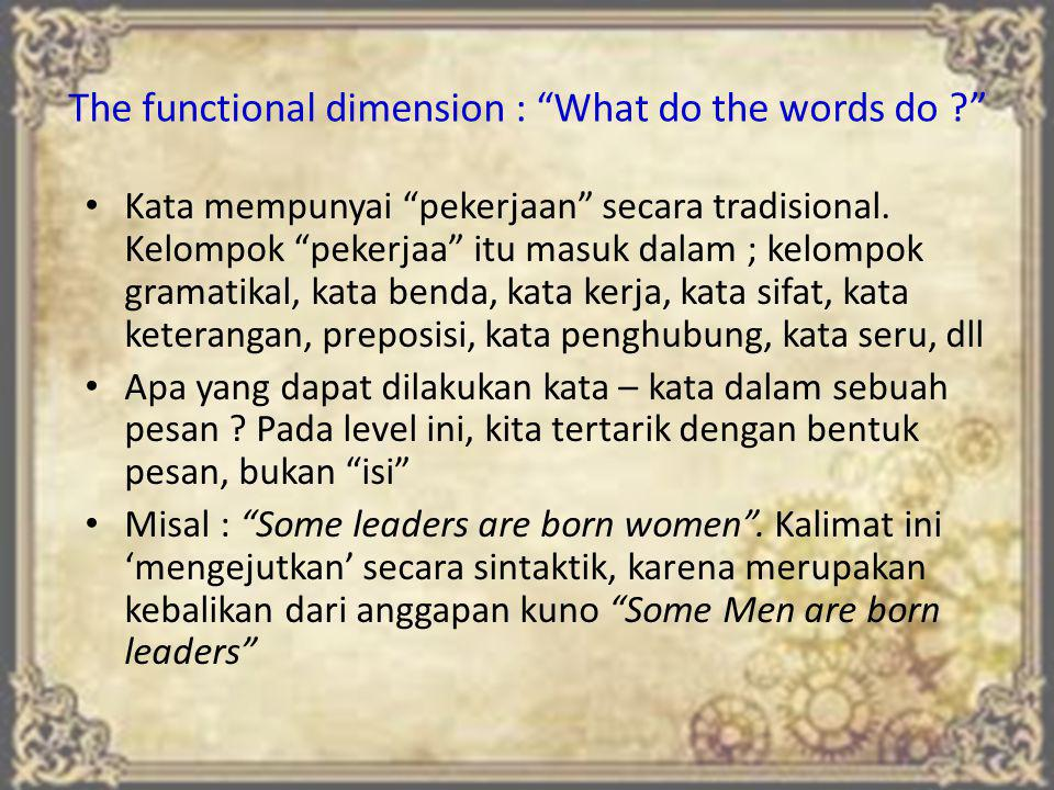 The functional dimension : What do the words do ? Kata mempunyai pekerjaan secara tradisional.
