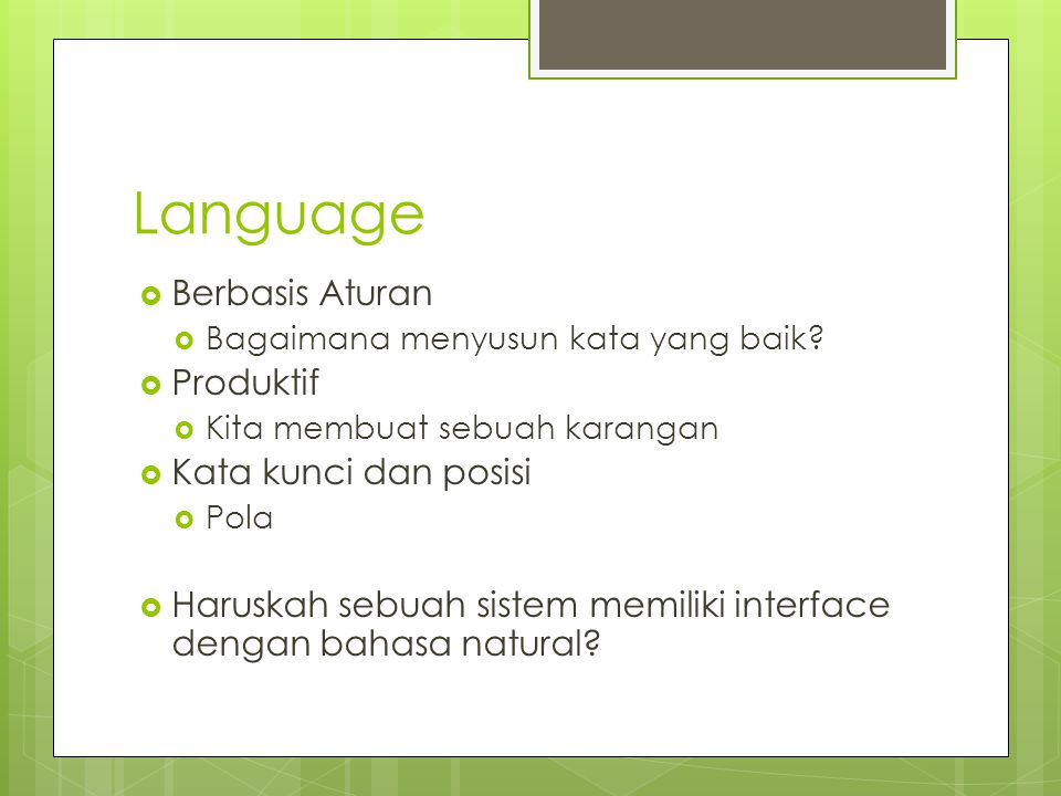 Language  Berbasis Aturan  Bagaimana menyusun kata yang baik.