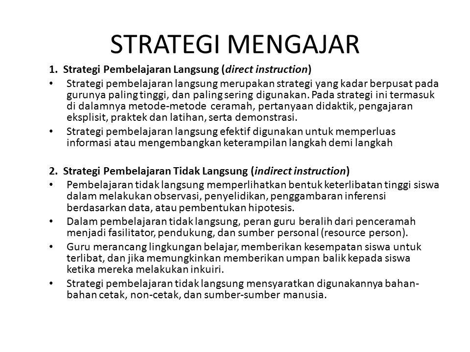 1. Strategi Pembelajaran Langsung (direct instruction) Strategi pembelajaran langsung merupakan strategi yang kadar berpusat pada gurunya paling tingg