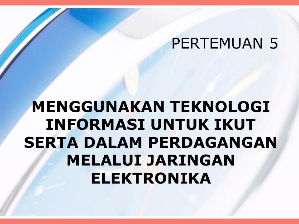 Perdagangan Melalui Jaringan Elektronik Definisi secara sempit: transaksi bisnis yang berhubungan edngan pelanggan dan pemasok yang dilakukan dalam internet.