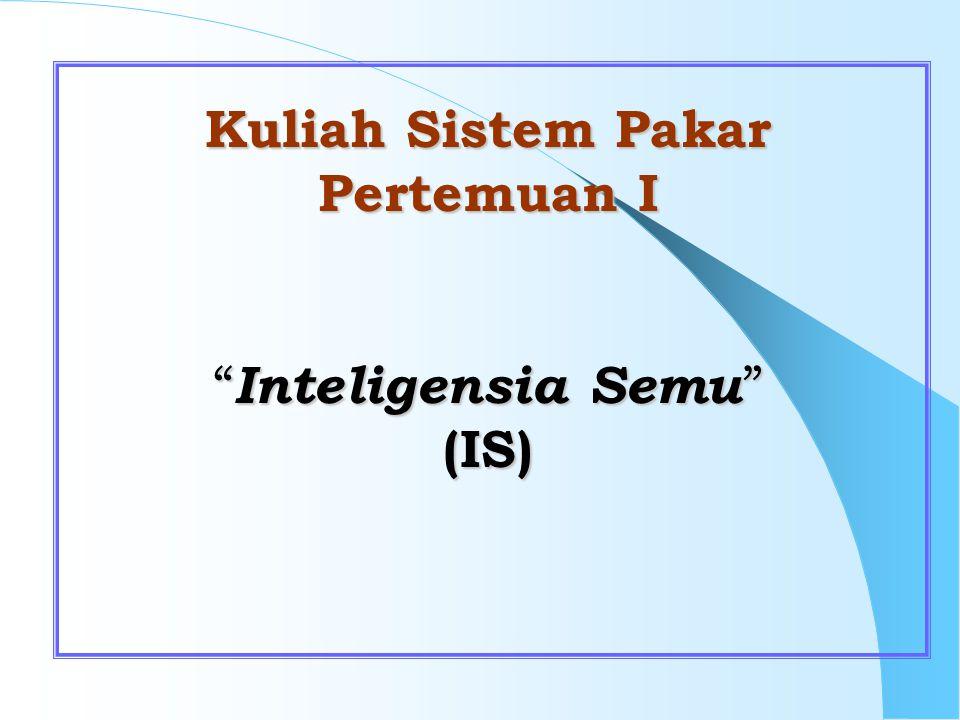 Inteligensia (Kecerdasan) Kemampuan manusia untuk memperoleh pengetahuan dan pandai melaksanakan pengetahuannya dalam praktek Semu (Buatan) Inteligensia Semu