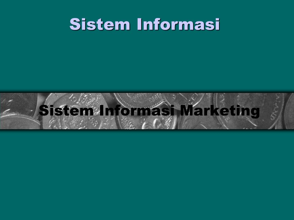Sistem Informasi Sistem Informasi Marketing