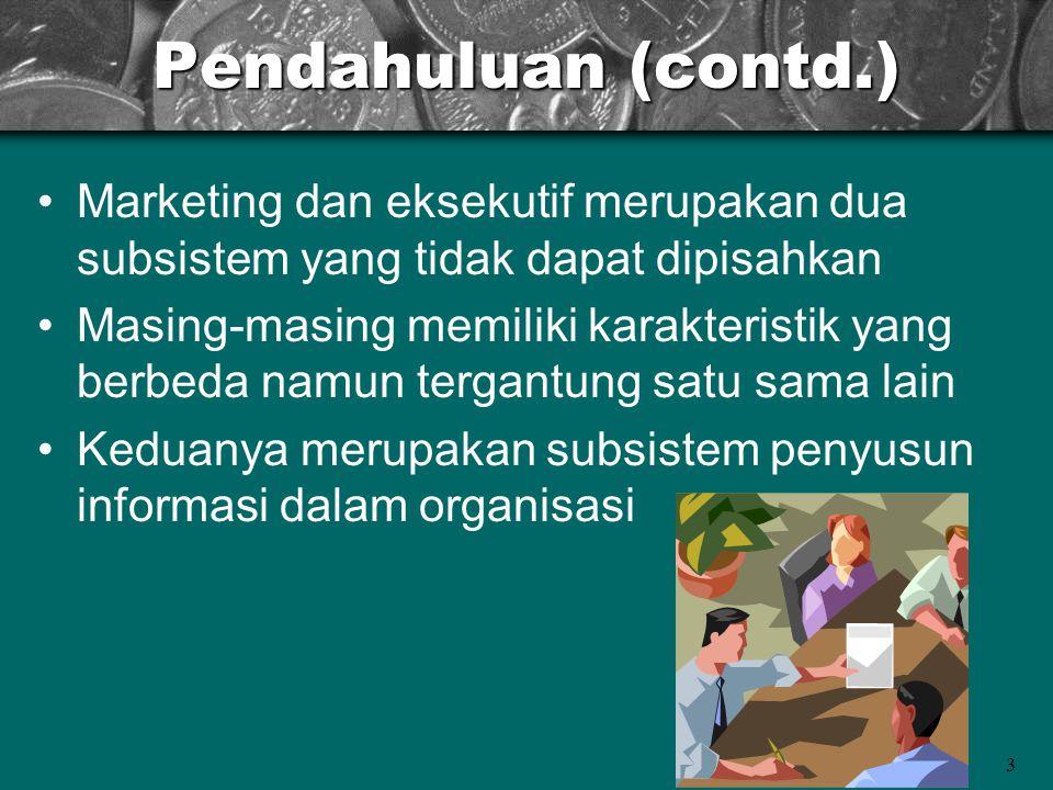 4 Pendahuluan (contd.) Pemasaran merupakan area fungsional pertama yang menunjukkan minat pada SIM Segera setelah konsep SIM muncul, para pemasar menyesuaikannya ke area aplikasi mereka dan menyebutnya sistem informasi (marketing information system)