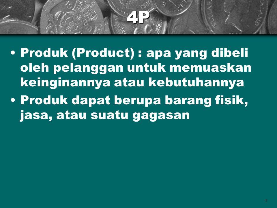 8 4P (contd.) Promosi (promotion) : berhubungan dengan semua cara yang mendorong penjualan produk, termasuk periklanan dan penjualan langsung Tempat (Place) : berhubungan dengan cara mendistribusikan produk secara fisik kepada pelanggan melalui saluran distribusi