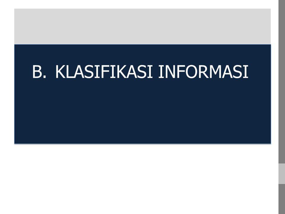 A. A B.KLASIFIKASI INFORMASI
