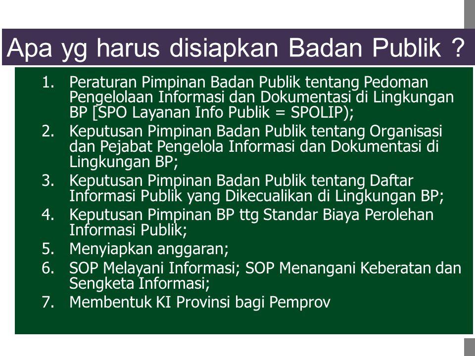  Memberikan standar di Badan Publik (BP) dalam melaksanakan pelayanan informasi publik;  Meningkatkan pelayanan informasi publik di lingkungan BP untuk menghasilkan layanan informasi publik yang berkualitas;  Menjamin pemenuhan hak warga negara untuk memperoleh akses informasi publik;  Menjamin terwujudnya tujuan penyelenggaraan keterbukaan informasi publik sebagaimana diatur dan diharapkan UU KIP.