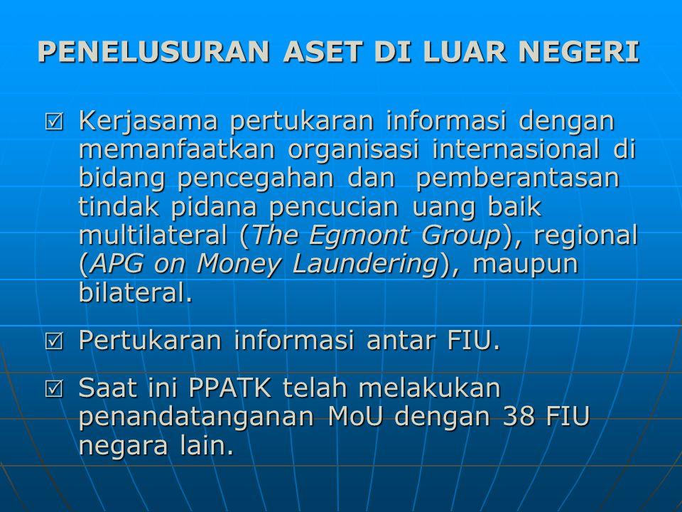  Kerjasama pertukaran informasi dengan memanfaatkan organisasi internasional di bidang pencegahan dan pemberantasan tindak pidana pencucian uang baik multilateral (The Egmont Group), regional (APG on Money Laundering), maupun bilateral.