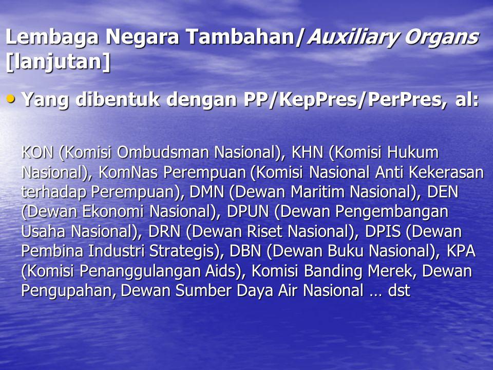 Lembaga Negara Tambahan/Auxiliary Organs [lanjutan] Yang dibentuk dengan PP/KepPres/PerPres, al: Yang dibentuk dengan PP/KepPres/PerPres, al: KON (Kom