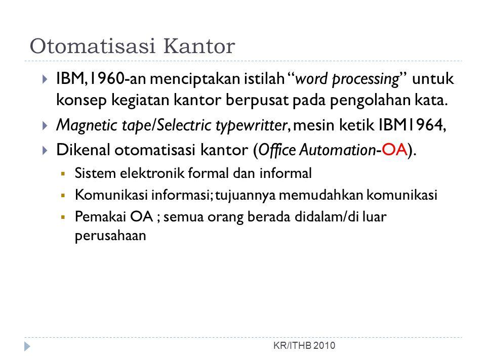 """Otomatisasi Kantor  IBM,1960-an menciptakan istilah """"word processing"""" untuk konsep kegiatan kantor berpusat pada pengolahan kata.  Magnetic tape/Sel"""