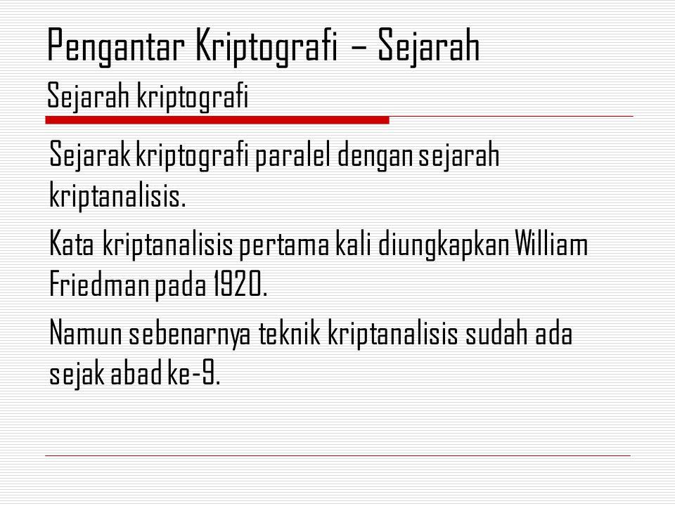 Sejarak kriptografi paralel dengan sejarah kriptanalisis.