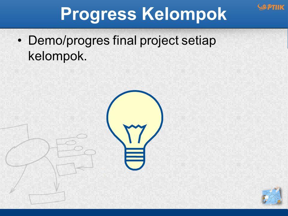 Progress Kelompok Demo/progres final project setiap kelompok.