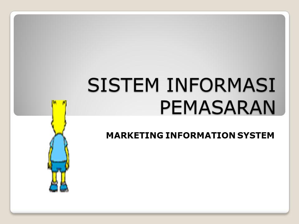 SISTEM INFORMASI PEMASARAN MARKETING INFORMATION SYSTEM