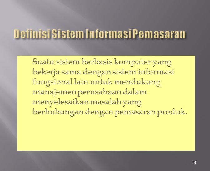 Suatu sistem berbasis komputer yang bekerja sama dengan sistem informasi fungsional lain untuk mendukung manajemen perusahaan dalam menyelesaikan masalah yang berhubungan dengan pemasaran produk.
