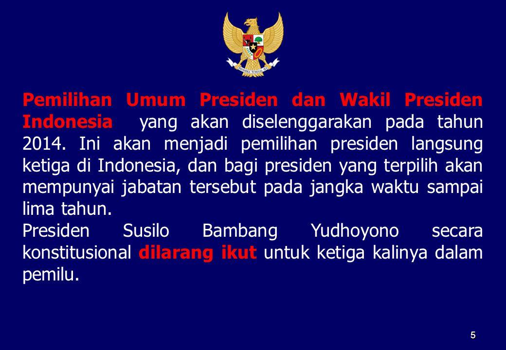 Pemilihan Umum Presiden dan Wakil Presiden Indonesia yang akan diselenggarakan pada tahun 2014. Ini akan menjadi pemilihan presiden langsung ketiga di